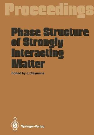 Phase Structure of Strongly Interacting Matter : Proceedings of a Summer School on Theoretical Physics, Held at the University of Cape Town, South Afr