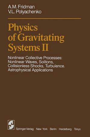 Physics of Gravitating Systems II : Nonlinear Collective Processes: Nonlinear Waves, Solitons, Collisionless Shocks, Turbulence. Astrophysical Applica
