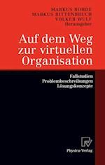 Auf dem Weg zur virtuellen Organisation