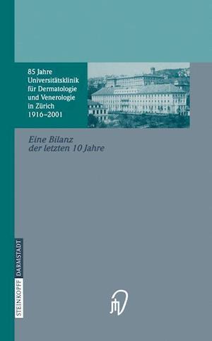 85 Jahre Universitatsklinik fur Dermatologie und Venerologie Zurich (1916-2001)
