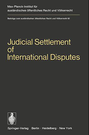 Judicial Settlement of International Disputes: International Court of Justice Other Courts and Tribunals Arbitration and Conciliation