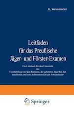 Leitfaden Fur Das Preussische Jager- Und Forster-Examen af G. Westermeier