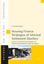 Housing Finance Strategies of Informal Settlement Dwellers (Beitrage zur Afrikaforschung, nr. 68)