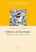 Patterns of Dis-Order (Natural Sciences and Humanities in Dialogue Kultur Und Na, nr. 3)