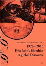 1926-2016 Fritz Jahr's Bioethics (Practical Ethics Controversies Ethik in Der Praxis Kon, nr. 33)