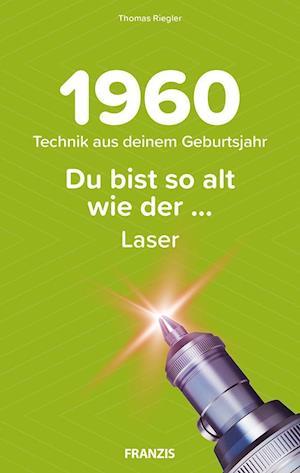 Du bist so alt wie ... Technikwissen für Geburtstagskinder 1960