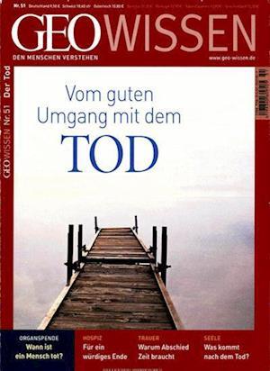 GEO Wissen 51/2013 - Vom guten Umgang mit dem Tod
