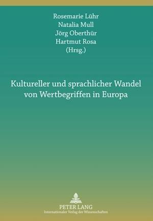 Kultureller und sprachlicher Wandel von Wertbegriffen in Europa af Hartmut Rosa