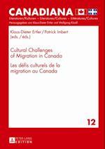 Cultural Challenges of Migration in Canada. Les defis culturels de la migration au Canada
