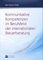 Kommunikative Kompetenzen im Berufsfeld der internationalen Steuerberatung af Karl-Hubert Kiefer