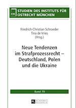 Neue Tendenzen im Strafprozessrecht - Deutschland, Polen und die Ukraine af Friedrich-Christian Schroeder