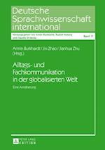 Alltags- und Fachkommunikation in der globalisierten Welt af Jianhua Zhu