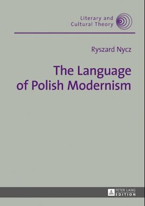 Language of Polish Modernism af Ryszard Nycz