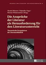 Die Ansprueche der Literatur als Herausforderung fuer den Literaturunterricht