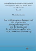 Der zeitliche Anwendungsbereich des allgemeinen Leistungsstoerungsrechts und der besonderen Gewaehrleistungsrechte beim Kauf-, Werk- und Mietvertrag af Maximilian Jordan