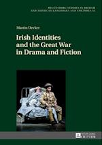 Irish Identities and the Great War in Drama and Fiction af Martin Decker