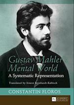 Gustav Mahler's Mental World