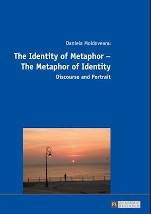 Identity of Metaphor - The Metaphor of Identity af Daniela Moldoveanu