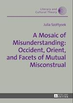 Mosaic of Misunderstanding: Occident, Orient, and Facets of Mutual Misconstrual