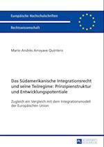 Das Suedamerikanische Integrationsrecht und seine Teilregime: Prinzipienstruktur und Entwicklungspotentiale