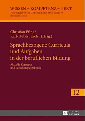 Sprachbezogene Curricula und Aufgaben in der beruflichen Bildung af Karl-Hubert Kiefer, Christian Efing