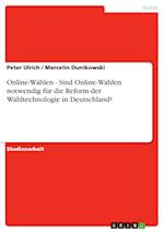 Online-Wahlen - Sind Online-Wahlen Notwendig Fur Die Reform Der Wahltechnologie in Deutschland? af Peter Ulrich, Marcelin Dunikowski