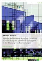 Building Information Modeling (Bim) Zur Sicherstellung Der Datendurchgangigkeit in Der Planung Von Bauleistungen af Matthias Albrecht