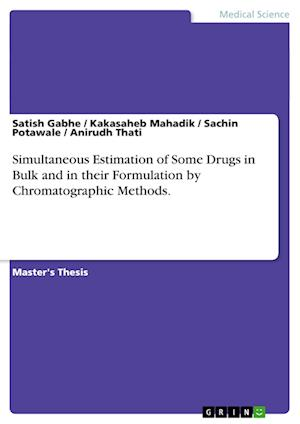 Simultaneous Estimation of Some Drugs in Bulk and in their Formulation by Chromatographic Methods.
