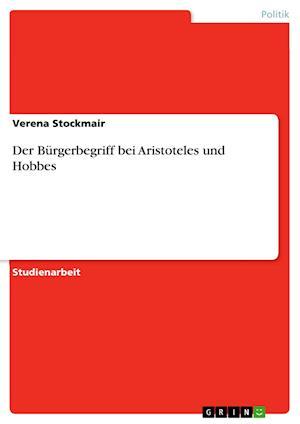 Bog, paperback Der Burgerbegriff Bei Aristoteles Und Hobbes af Verena Stockmair