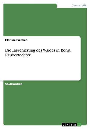 Die Inszenierung Des Waldes in Ronja Raubertochter