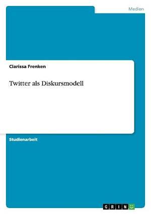 Bog, paperback Twitter ALS Diskursmodell af Clarissa Frenken