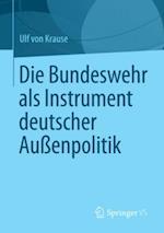 Die Bundeswehr als Instrument deutscher Auenpolitik af Ulf Von Krause