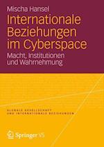 Internationale Beziehungen Im Cyberspace (Globale Gesellschaft Und Internationale Beziehungen, nr. 5)