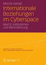 Internationale Beziehungen im Cyberspace (Globale Gesellschaft Und Internationale Beziehungen)