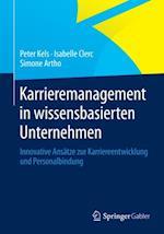 Karrieremanagement in wissensbasierten Unternehmen af Peter Kels, Isabelle Clerc, Simone Artho