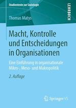 Macht, Kontrolle Und Entscheidungen in Organisationen af Thomas Matys