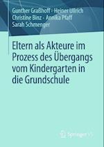 Eltern als Akteure im Prozess des Ubergangs vom Kindergarten in die Grundschule af Heiner Ullrich, Christine Binz, Annika Pfaff