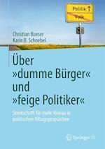 """Uber """"Dumme Burger"""" Und """"Feige Politiker"""" af Christian Boeser, Karin B. Schnebel"""