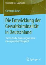 Die Entwicklung der Gewaltkriminalitat in Deutschland