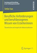 Berufliche Anforderungen und berufsbezogenes Wissen von Erzieherinnen af Stefan Faas