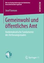 Gemeinwohl und offentliches Amt (Otto Von Freising Vorlesungen Der Katholischen Universitat Eichstatt Ingolstadt)