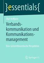 Verbandskommunikation Und Kommunikationsmanagement af Olaf Hoffjann