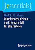 Mittelstandsanleihen - Ein Erfolgsmodell Fur Alle Parteien af Marc Feiler, Ulrich Kirstein
