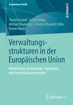 Verwaltungsstrukturen in der Europaischen Union af Arndt Wonka, Renate Reiter, Michael Blauberger