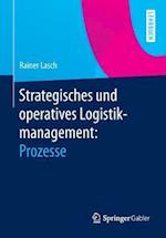 Strategisches Und Operatives Logistikmanagement af Rainer Lasch