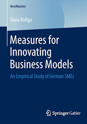 Measures for Innovating Business Models : An Empirical Study of German SMEs