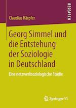 Georg Simmel Und Die Entstehung Der Soziologie in Deutschland af Claudius Harpfer
