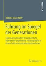 Fuhrung Im Spiegel Der Generationen af Melanie Jana-Troller