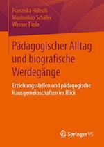 Padagogischer Alltag Und Biografische Werdegange af Werner Thole, Franziska Hubsch, Maximilian Schafer