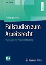 Fallstudien Zum Arbeitsrecht (FOM Edition)